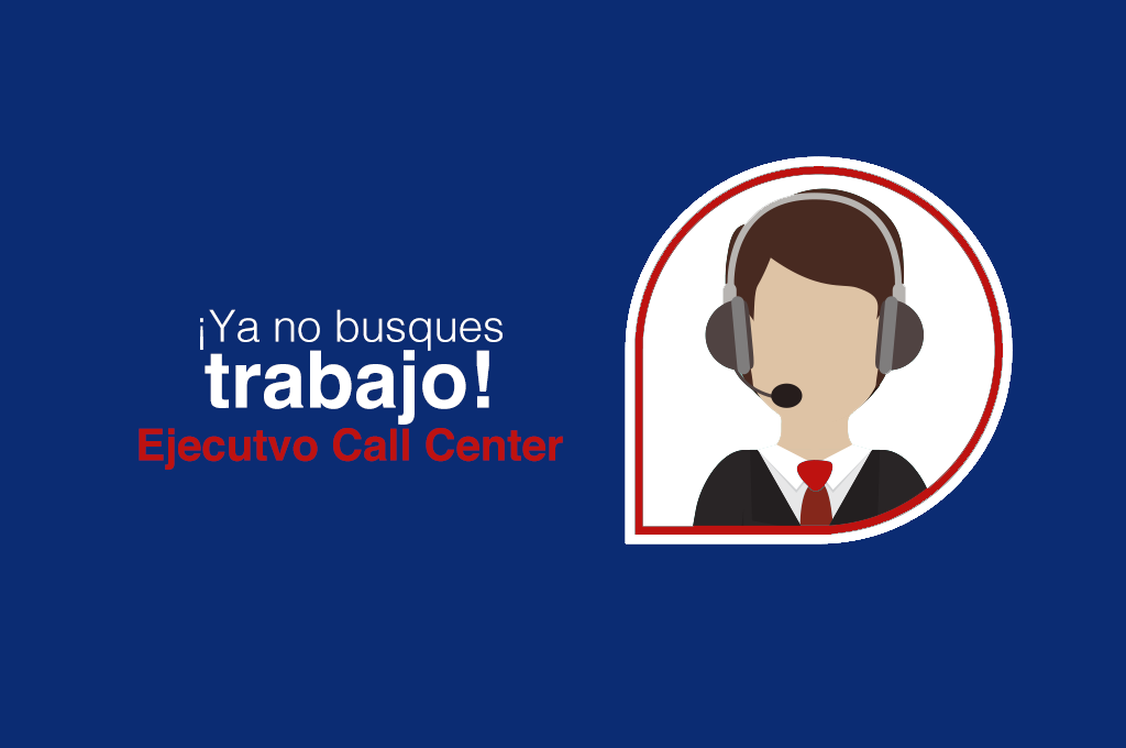 Ejecutivo Call Center en Zona Rosa